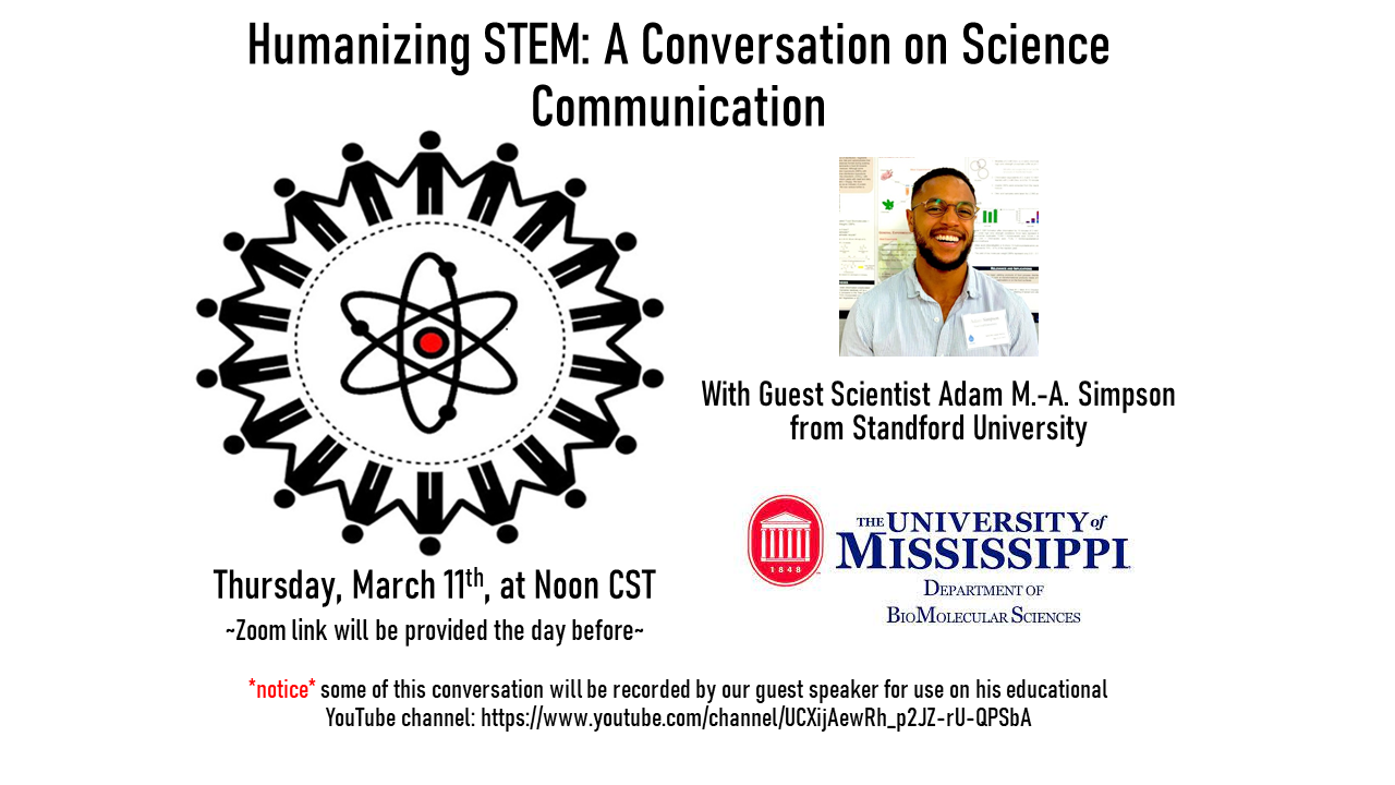 Image: Text that says 'Humanizing STEM: A Conversation on Science Communication. With Guest Scientist Adam M.A. Simpson from Stanford University'