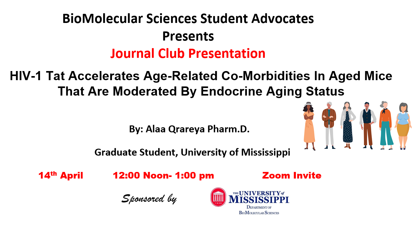 Image: Text that says 'BioMolecular Sciences Student Advocates presents: HIV-1 Tat Accelerates Age-Related Co-Morbidites In Aged Mice That Are Moderated By Endocrine Aging Status'