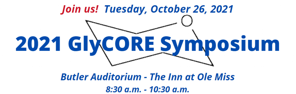 Banner Date and Time for 2021 GlyCORE Symposium: Tuesday, October 26, 2021. Butler Auditorium. 8:30 a.m. to 10:30 a.m.