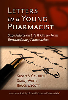 Letters to a Young Pharmacist shares insightful stories from seasoned practitioners.